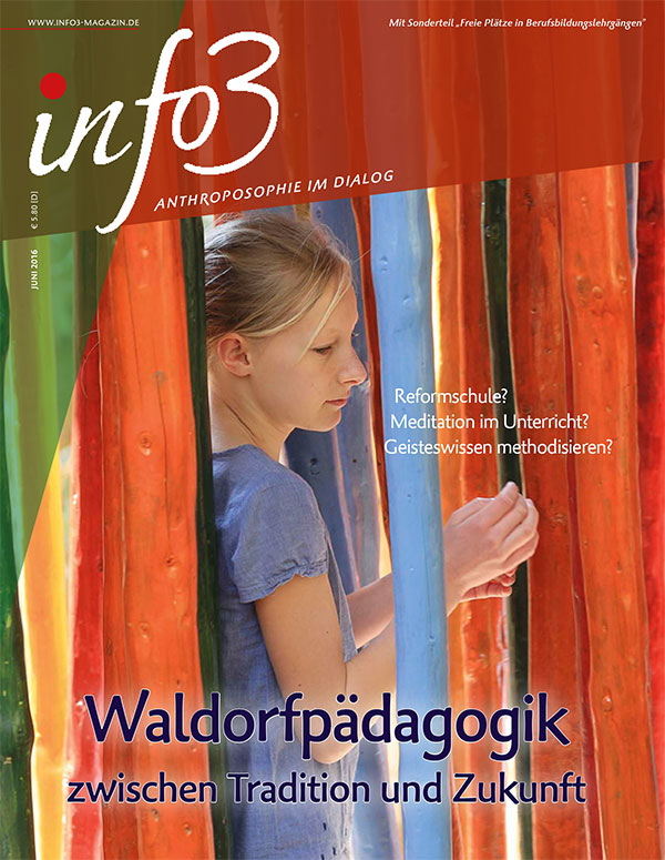 Waldorfpädagogik. Zeitschrift Info3, Ausgabe Juni 2016