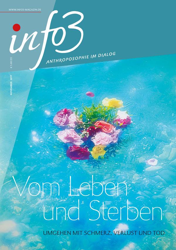 Vom Leben und Sterben. Zeitschrift Info3, Ausgabe November 2017